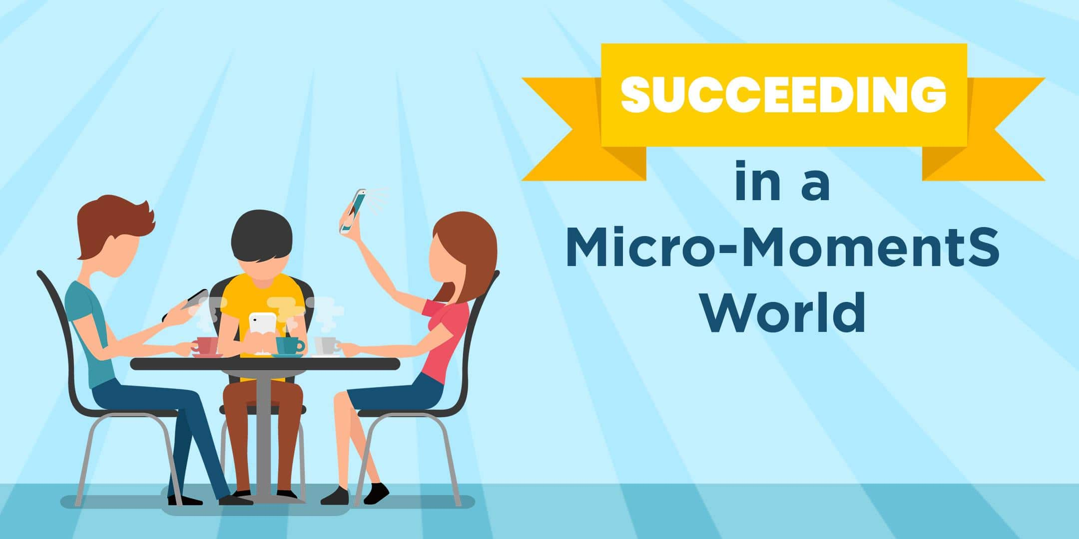 Succeeding in a Micro-Moments World thumbnail image